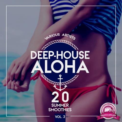 Deep-House Aloha, Vol. 3 (20 Summer Smoothies) (2018)