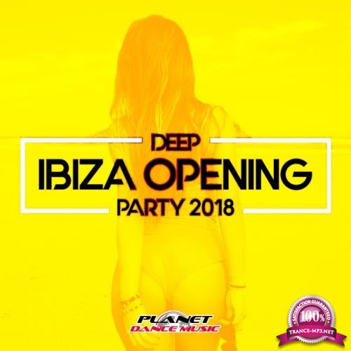 Deep Ibiza Opening Party 2018 (2018)