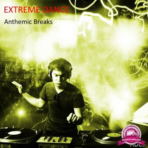 Extreme Dance Anthemic Breaks (2018)