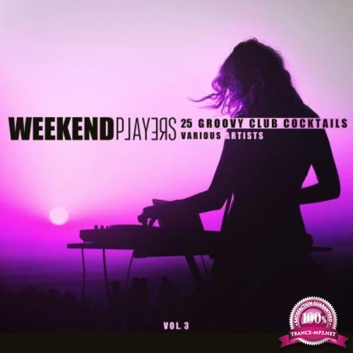Weekend Players (25 Groovy Club Cocktails), Vol. 3 (2018)