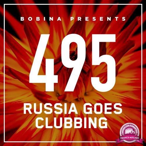 Bobina - Russia Goes Clubbing 495 (2018-04-07)