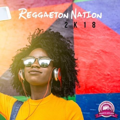 Reggaeton Nation 2k18 (2018)