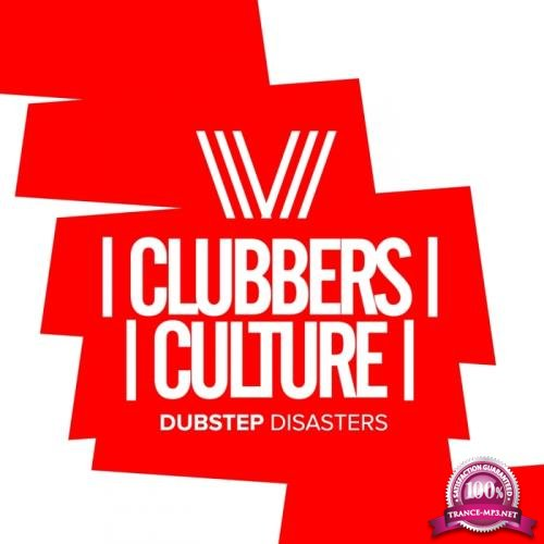 Clubbers Culture Dubstep Disasters (2018)
