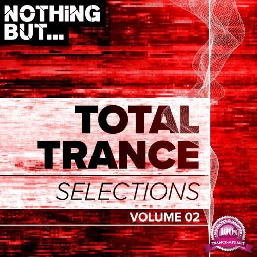 Nothing But. Total Trance Selections, Vol. 02 (2018)