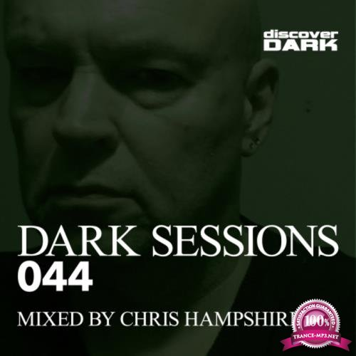Dark Sessions 044 (Mixed by Chris Hampshire) (2018)