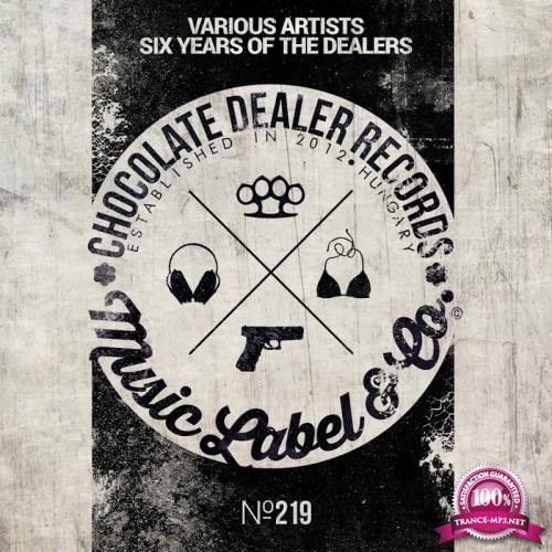 Six Years Of The Dealers (2018)