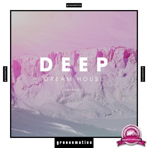 Deep Dream House, Vol. 3 (2018)