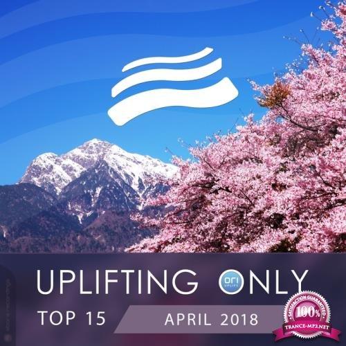 Uplifting Only Top 15: April 2018 (2018)