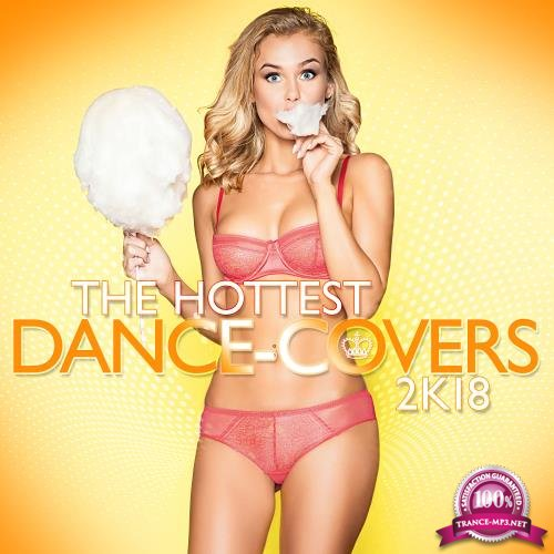 The Hottest Dance Covers 2k18 (2018)