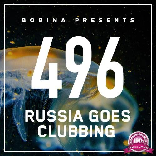 Bobina - Russia Goes Clubbing 496 (2018-04-14)