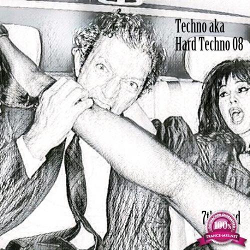 Techno Aka Hard Techno 08 (2018)