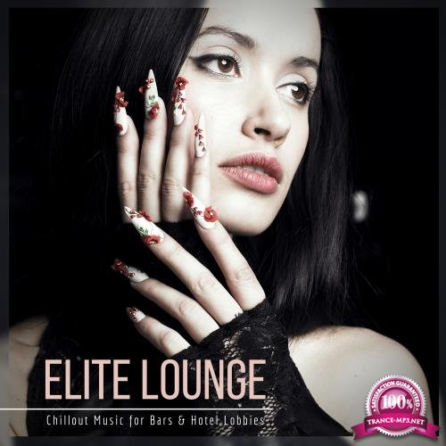 Elite Lounge - Chillout Music For Bars & Hotel Lobbies (2018)