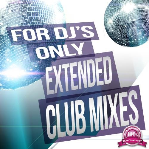 For DJs Only: Extended Club Mixes (2018)