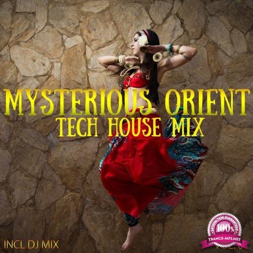 Mysterious Orient Tech House Mix, Vol. 01 (Compiled and Mixed by Deep Dreamer) (2018)