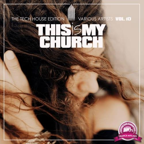 This Is My Church, Vol. 10 (The Tech House Edition) (2018)
