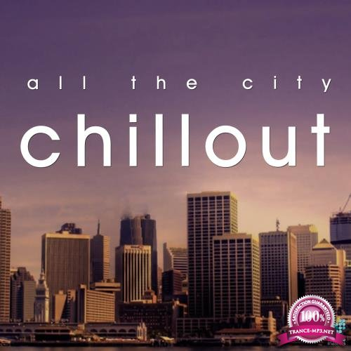 All The City Chillout (2018)