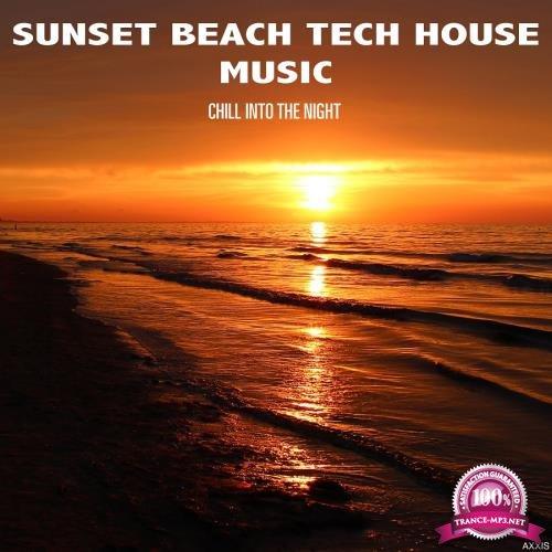 Sunset Beach Tech House Music Chill into the Night (2018)