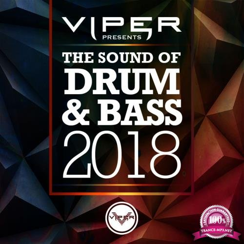 The Sound of Drum & Bass 2018 (Viper Presents) (2018)