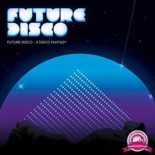 Future Disco-A Disco Fantasy (2018)