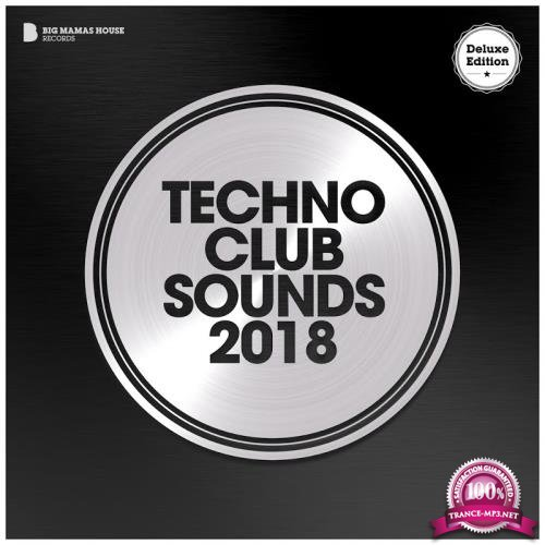 Techno Club Sounds 2018 (Deluxe Version) (2018)