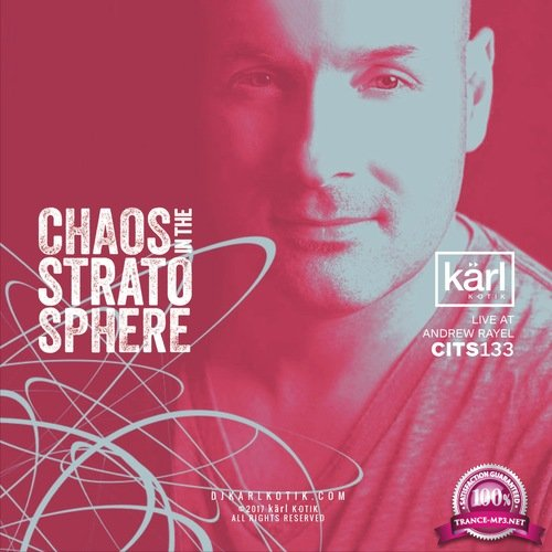 dj karl k-otik - Chaos in the Stratosphere 167 (2018-04-26)