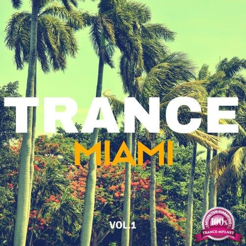 Trance Music Miami, Vol. 1 (2018)