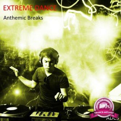 Extreme Dance Anthemic Breaks (2018)