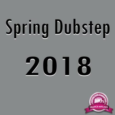 Spring Dubstep 2018 (2018)