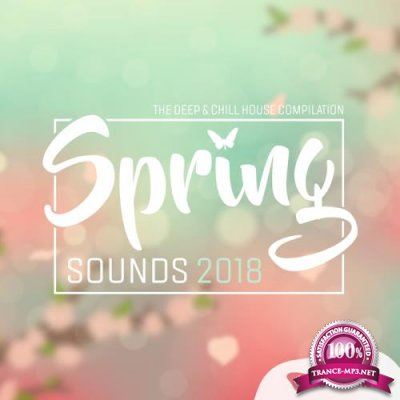 Spring Sounds 2018 The Deep & Chillhouse Compilation (2018)