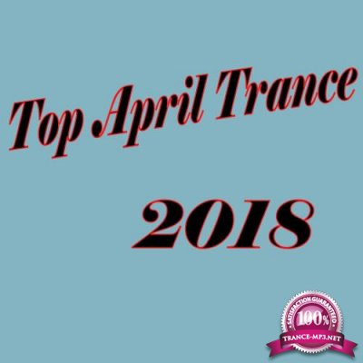 Top April Trance 2018 (2018)