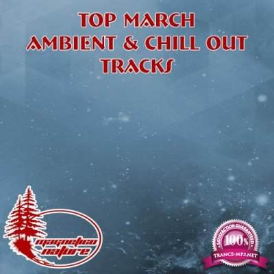 Top March Ambient & Chill Out Tracks (2018)