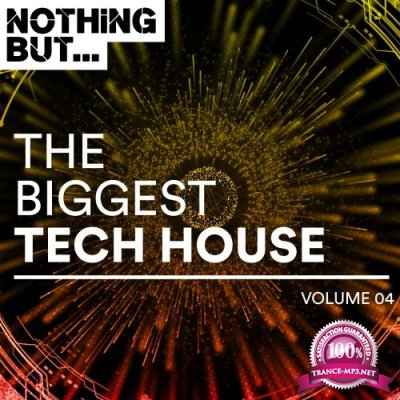Nothing But. The Biggest Tech House, Vol. 04 (2018)
