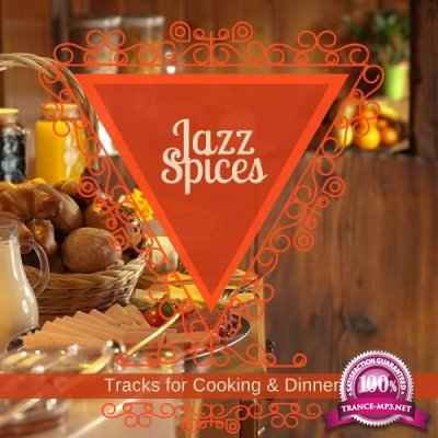 Jazz Spices - Tracks For Cooking & Dinner (2018)