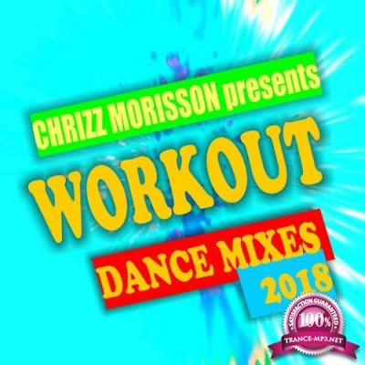 Chrizz Morisson pres. Workout Dance Mixes 2018 (2018)