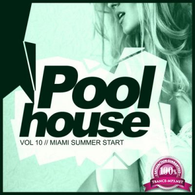 Poolhouse, Vol.10 Miami Summer Start (2018)
