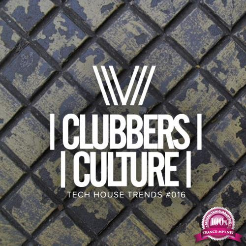 Clubbers Culture: Tech House Trends #016 (2018)