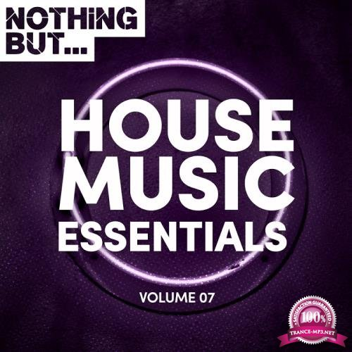 Nothing But... House Music Essentials, Vol. 07 (2018)