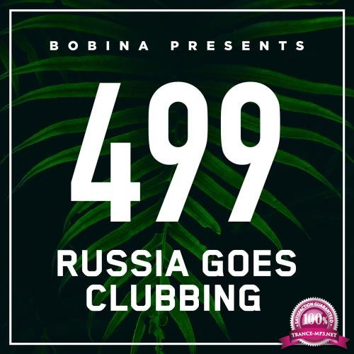 Bobina - Russia Goes Clubbing 499 (2018-05-05)