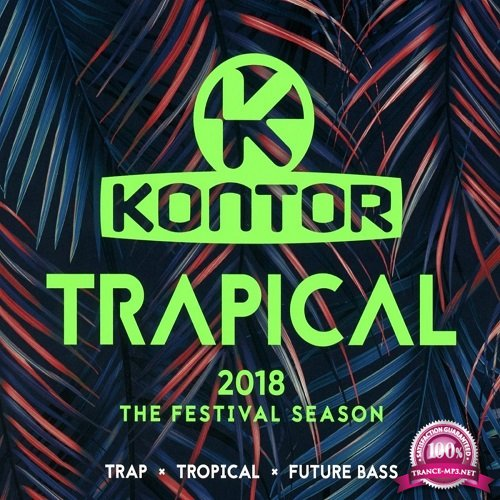 Kontor Trapical 2018 The Festival Season (2018) FLAC