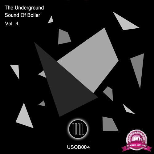 The Underground Sound Of Boiler, Vol. 4 (2018)