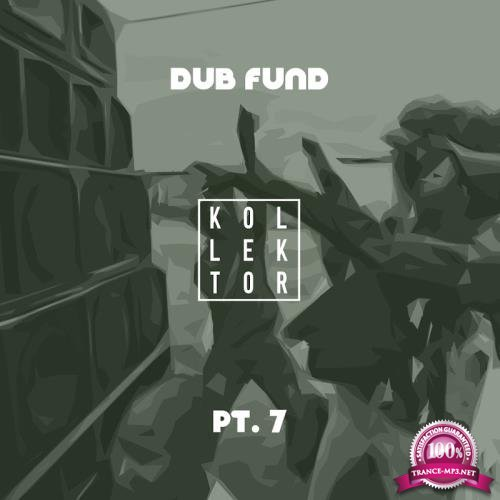 Dub Fund, Part. 7 (2018)