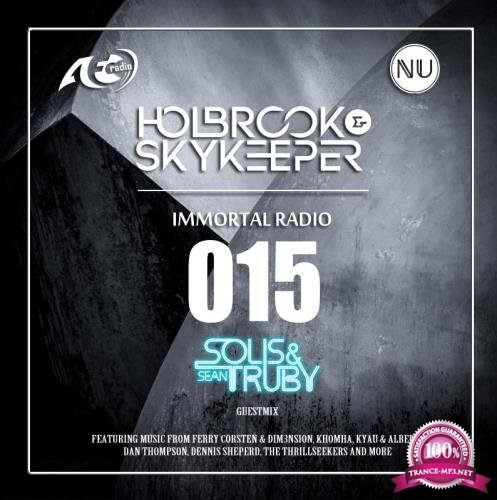 Holbrook & SkyKeeper, Solis & Sean Truby - Immortal 015 (2018-05-08)
