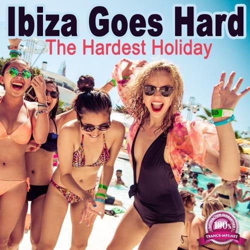 Ibiza Goes Hard (The Hardest Holiday) (2018)