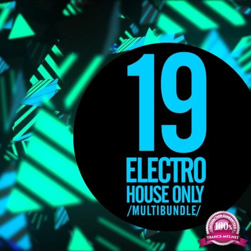 19 Electro House Only Multibundle (2018)