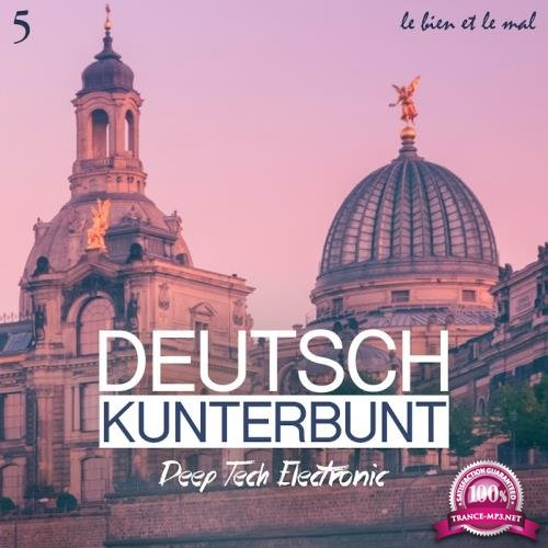Deutsch Kunterbunt, Vol. 5-Deep, Tech, Electronic (2018)