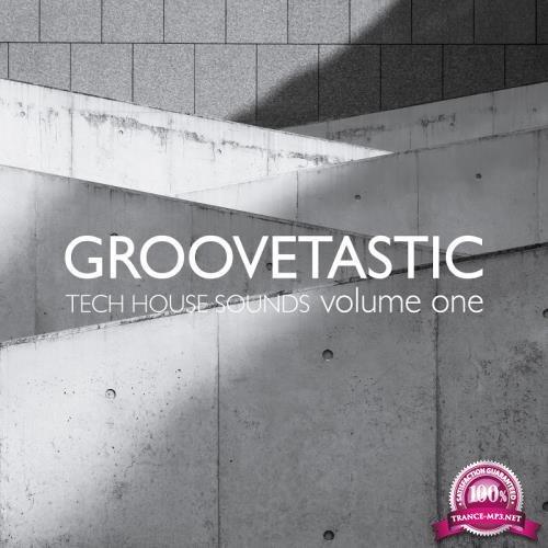 Groovetastic, Vol. 1-Tech House Sounds (2018)