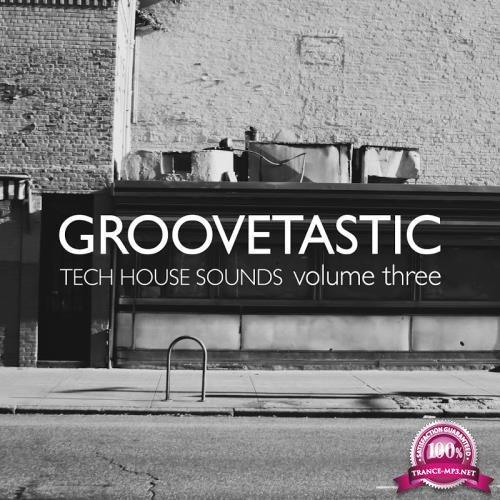 Groovetastic, Vol. 3-Tech House Sounds (2018)