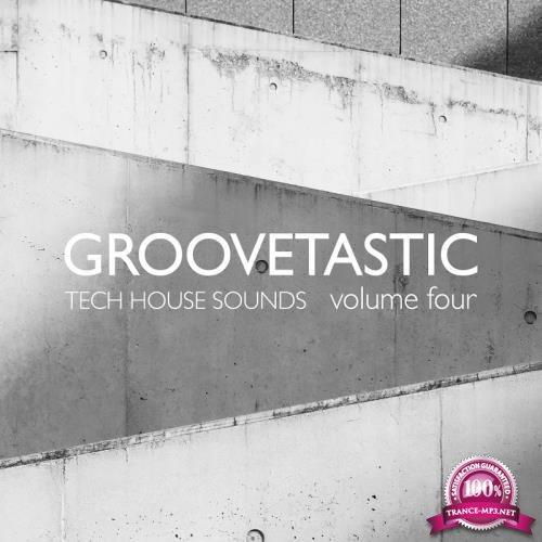 Groovetastic, Vol. 4-Tech House Sounds (2018)