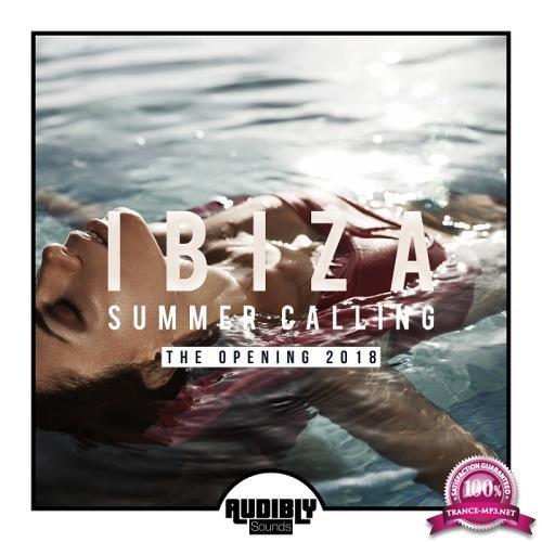Ibiza Summer Calling - The Opening 2018 (2018)