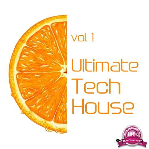 Ultimate Tech House Vol. 1 (2018)